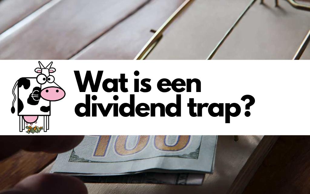 Wat is een dividend trap?