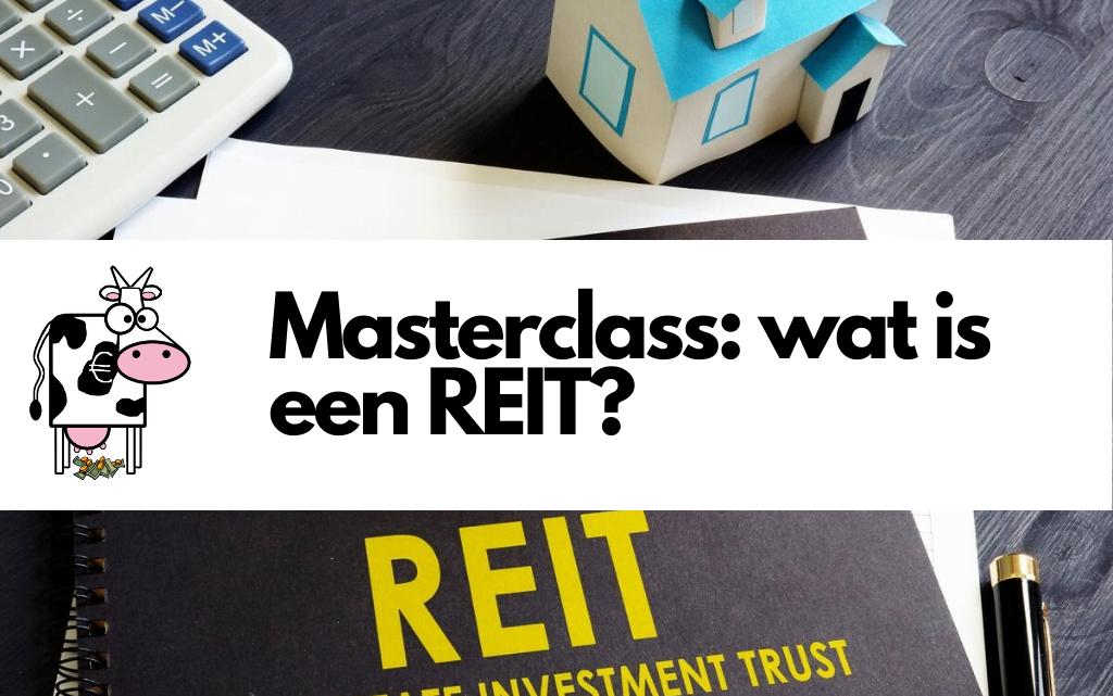 Wat is een REIT? Kaskoe Masterclass