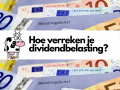 Hoe werkt het verrekenen van dividendbelasting?