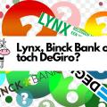 Binck Bank en Lynx of toch naar DeGiro?
